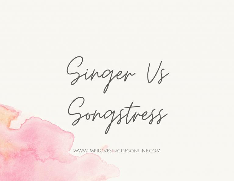 Singer Vs Songstress